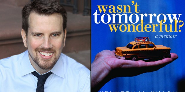 "An Interview With Kenneth M. Walsh, Author of ""Wasn't Tomorrow Wonderful? A Memoir"""